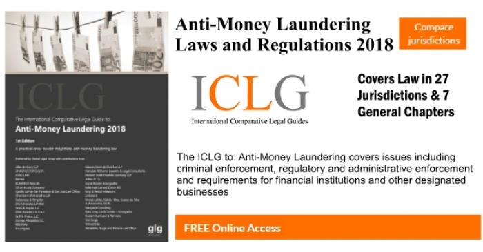 ANTI-MONEY LAUNDERING LAWS AND REGULATIONS 2018, AN INTERNATIONAL COMPARATIVE LEGAL GUIDE