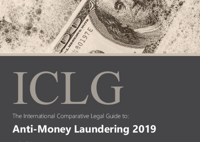 ANTI-MONEY LAUNDERING LAWS AND REGULATIONS 2019, AN INTERNATIONAL COMPARATIVE LEGAL GUIDE